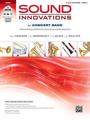 9780739067505: Sound Innovations for Concert Band, Bk 2: A Revolutionary Method for Early-Intermediate Musicians (E-flat Alto Saxophone), Book, CD & DVD