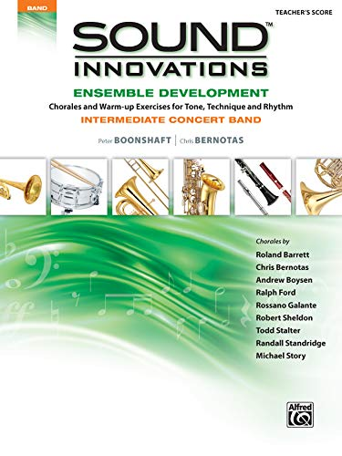 9780739067659: Sound Innovations Ensemble Development: Teacher's Score: Intermediate Concert Band: Chorales and Warm-Up Exercises for Tone, Technique and Rhythm