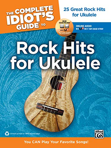 9780739068281: Complete Idiot's Guide to Rock Hits for Ukulele 25 Great Rock Hits for Ukulele -- You CAN Play Your Favorite Songs!, Book and 2 Enhanced CDs
