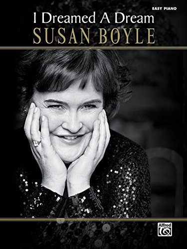 9780739068595: Susan Boyle -- I Dreamed a Dream: Easy Piano