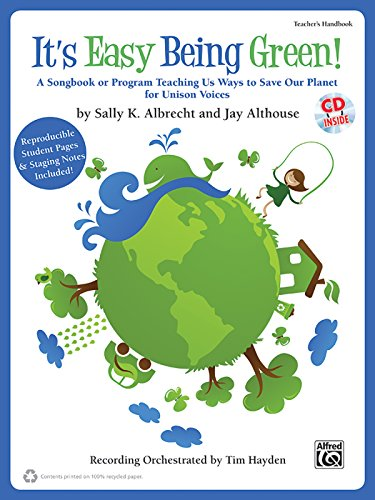9780739069158: It's Easy Being Green!: A Songbook or Program Teaching Us Ways to Save Our Planet for Unison Voices (Kit), Book & CD