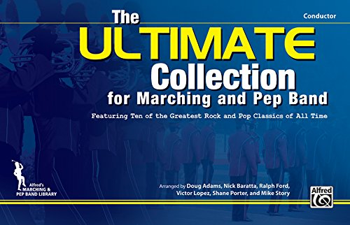 9780739069165: The Ultimate Collection for Marching and Pep Band for Conductor: Featuring Ten of the Greatest Rock and Pop Classics of All Time