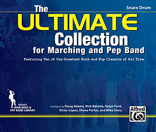 9780739069325: The ULTIMATE Collection for Marching and Pep Band: Featuring ten of the greatest rock and pop classics of all time (Snare Drum)
