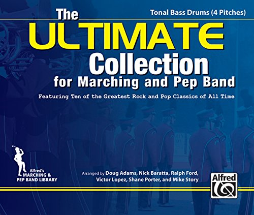 9780739069349: The ULTIMATE Collection for Marching and Pep Band: Featuring ten of the greatest rock and pop classics of all time (Opt. Tonal Bass Drums (4 Pitch))