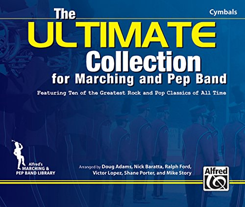 9780739069356: The Ultimate Collection for Marching and Pep Band for Cymbals: Featuring Ten of the Greatest Rock and Pop Classics of All Time