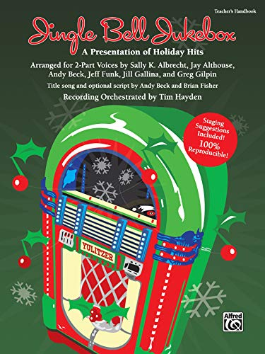 Jingle Bell Jukebox: A Presentation of Holiday Hits Arranged for 2-Part Voices (Teacher's Handbook) (9780739069479) by Sally K. Albrecht; Jay Althouse; Andy Beck; Jeff Funk; Jill Gallina