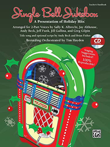 Jingle Bell Jukebox: A Presentation of Holiday Hits Arranged for 2-Part Voices (Kit), Book & CD (Book is 100% Reproducible) (0739069497) by Sally K. Albrecht; Jay Althouse; Andy Beck; Jeff Funk; Jill Gallina
