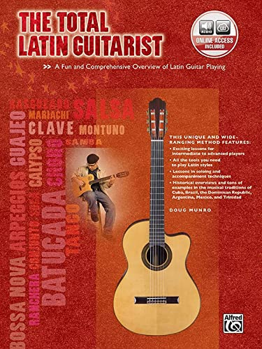 9780739069509: The Total Latin Guitarist: A Fun and Comprehensive Overview of Latin Guitar Playing , Book & CD (The Total Guitarist)