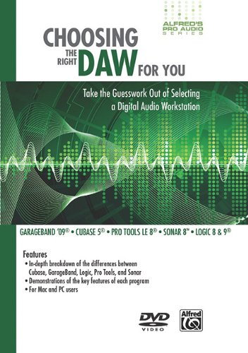 9780739070765: Choosing the Right DAW for You: Take the Guesswork Out of Selecting a Digital Audio Workstation