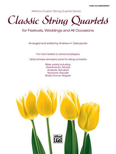 9780739070956: Classic String Quartets for Festivals, Weddings, and All Occasions: Piano Acc., Parts (Alfred's Ovation String Quartet Series)