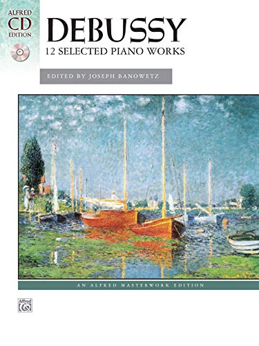 9780739071069: Debussy -- 12 Selected Piano Works: Book & CD (Alfred Masterwork CD Edition)