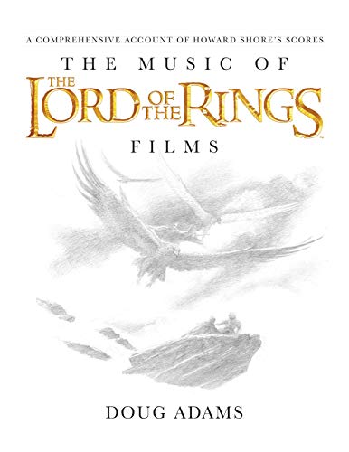 9780739071571: The Music of the Lord of the Rings Films: A Comprehensive Account of Howard Shore's Scores, Book & CD