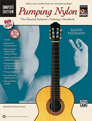 9780739071588: Tennant Scott Pumping Nylon Complete Classical Guitar Book/CD/DVD +CD (National Guitar Workshop's Pumping Nylon)