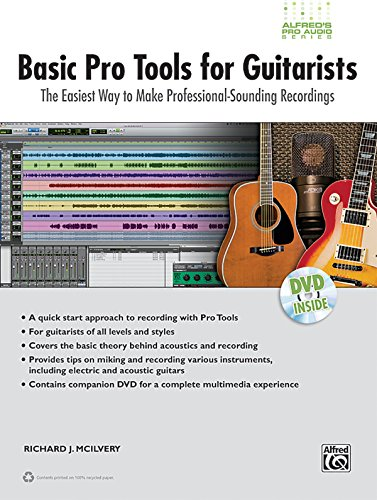 9780739071908: Basic Pro Tools for Guitarists: The Easiest Way to Make Professional-Sounding Recordings
