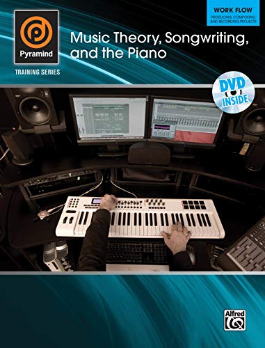 9780739071939: Pyramind Training -- Music Theory, Songwriting, and the Piano: Work Flow -- Producing, Composing, and Recording Projects, Book & DVD (Pyramind Training Series)