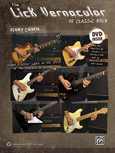 Lick Vernacular -- Classic Rock Guitar (Book & DVD): Kenn Chipkin
