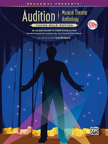 9780739073414: Broadway Presents! Audition Musical Theatre Anthology: Young Male Edition, 16-32 Bar Excerpts From Stage & Film, Including Song Set-Up, Audition Tips, Vocal Style & Genre Indexes