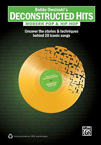 9780739073438: Bobby Owsinski's Deconstructed Hits -- Modern Pop & Hip-Hop: Uncover the Stories & Techniques Behind 20 Iconic Songs