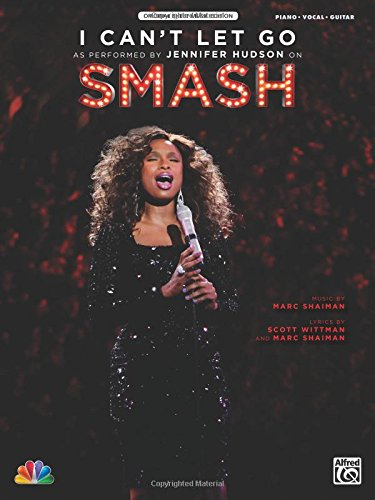 9780739073445: I Can't Let Go: As Performed By Jennifer Hudson on Smash: Original Sheet Music Edition: Piano / Vocal / Guitar