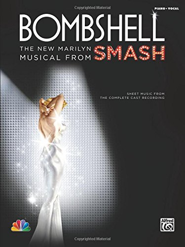9780739073452: Bombshell -- The New Marilyn Musical from SMASH: Sheet Music from the Complete Cast Recording (Piano/Vocal/Chords)