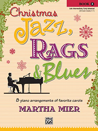 9780739073544: Christmas Jazz, Rags & Blues, Bk 5: 8 arrangements of favorite carols for late intermediate to early advanced pianists
