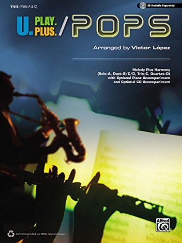 U.Play.Plus Pops -- A Plus B, C, or D (Solo-Duet-Trio-Quartet) with Optional Accompaniment and ...