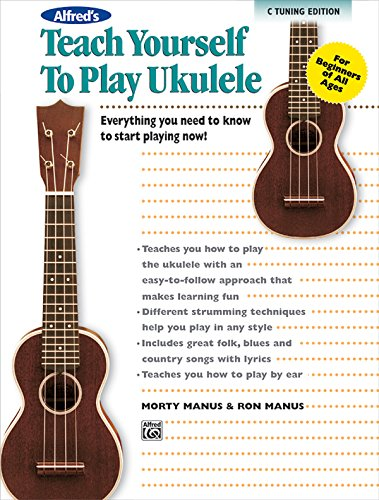 9780739074022: Alfred's Teach Yourself to Play Ukulele, C-Tuning: Everything You Need to Know to Start Playing Now! (Book, CD & DVD in Case) (Teach Yourself Series)