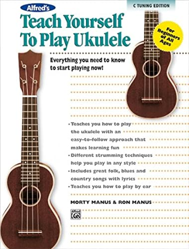 9780739074039: Alfred's Teach Yourself to Play Ukulele, C-Tuning: Everything You Need to Know to Start Playing Now!, Book, CD & DVD (Teach Yourself Series)