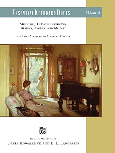 9780739074084: Essential Keyboard Duets, Vol 6: Music by J. C. Bach, Beethoven, Brahms, Dvorák, and Mozart, Comb Bound Book (Alfred Masterwork Edition: Essential Keyboard Repertoire)