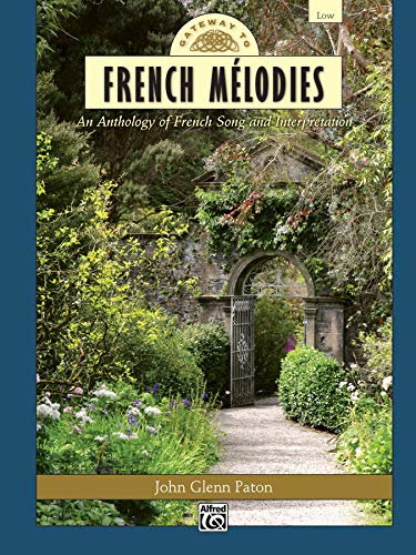 9780739074138: Gateway to French Melodies: An Anthology of French Song and Interpretation- Low Voice and Piano (Book & CD) (Gateway Series) (French Edition)