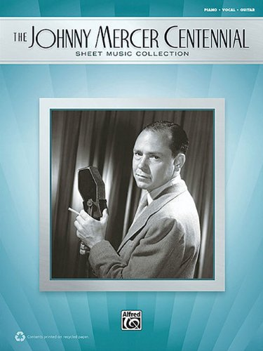 9780739074770: The Johnny Mercer Centennial Sheet Music Collection Piano/Vocal/Guitar