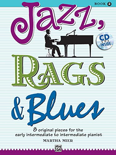 9780739075296: Jazz, Rags and Blues Volume 2 (book and CD): 8 original Pieces for the early intermediate to intermediate Pianist (Jazz, Rags & Blues)