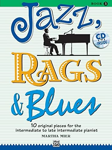 9780739075302: Jazz, Rags & Blues, Bk 3: 10 Original Pieces for the Intermediate to Late Intermediate Pianist, Book & CD