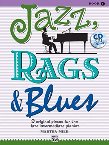 9780739075319: Jazz, Rags & Blues, Bk 4: 9 Original Pieces for the Late Intermediate Pianist, Book & CD