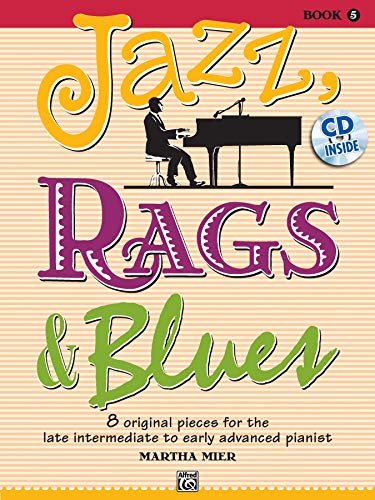 9780739075326: Jazz, Rags & Blues, Bk 5: 8 Original Pieces for the Later Intermediate to Early Advanced Pianist, Book & CD