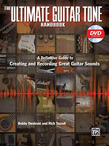 9780739075357: The Ultimate Guitar Tone Handbook: A Definitive Guide to Creating and Recording Great Guitar Sounds (Book & DVD) (Alfred's Pro Audio)