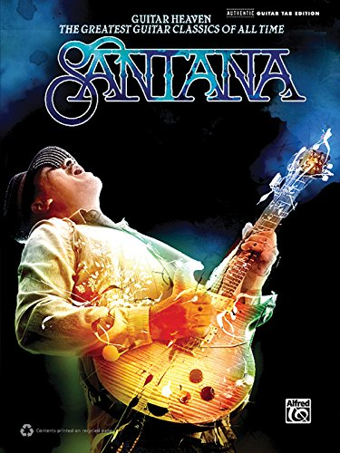 9780739075487: Santana: Guitar Heaven: The Greatest Guitar Classics of All Time (Authentic Guitar-Tab Editions)