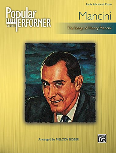 Popular Performer Mancini: The Songs of Henry Mancini (Popular Performer Series) (9780739075579) by [???]