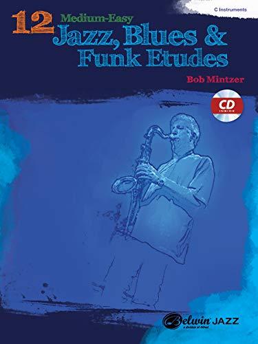 9780739076132: 12 Medium-Easy Jazz, Blues & Funk Etudes: C Instrument, Book & CD (Belwin Play-Along Series)