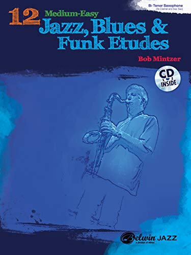9780739076149: 12 Medium-Easy Jazz, Blues & Funk Etudes: B-flat Instruments, Book & CD (Belwin Play-Along Series)