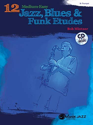9780739076163: 12 Medium-Easy Jazz, Blues & Funk Etudes: Trumpet, Book & CD (Belwin Play-along Series)