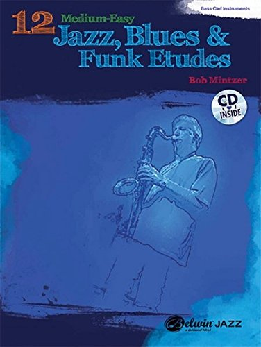 9780739076170: 12 Medium-Easy Jazz, Blues & Funk Etudes: Bass Clef Instrument, Book & CD (Belwin Play-Along Series)