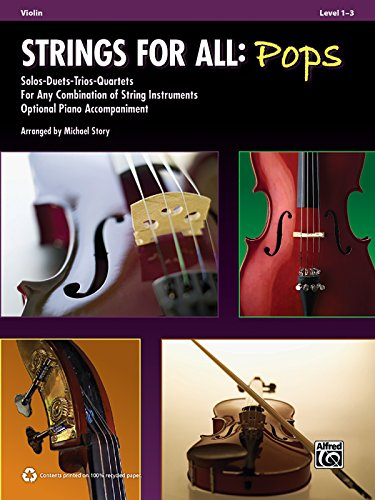 9780739076323: Strings for All: Pops: Violin, Level 1-3: Solos-Duets-Trios-Quartets for Any Combination of String Instruments Optional Piano Accompaniment
