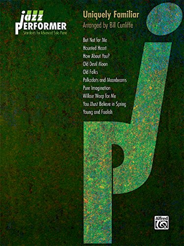 9780739076712: Jazz Performer -- Uniquely Familiar: Standards for Advanced Solo Piano (Jazz Performer Series)