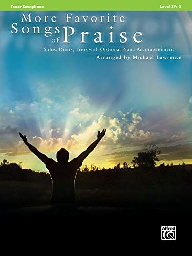 9780739077122: More Favorite Songs of Praise: Tenor Sax (Solo-duet-trio With Optional Piano)