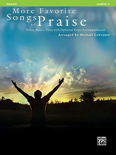 9780739077146: More Favorite Songs of Praise (Solo-Duet-Trio with Optional Piano): Horn in F (Favorite Instrumental Series)