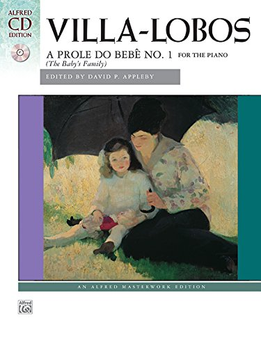9780739077580: Villa-Lobos -- A Prole Do Bebe, No. 1: Book & CD (Alfred Masterwork Edition)