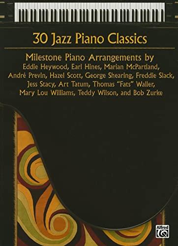 9780739077726: 30 Jazz Piano Classics: Milestone Piano Arrangements