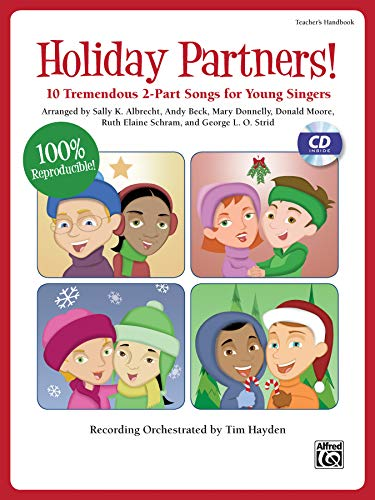 Holiday Partners!: 10 Tremendous 2-Part Songs for Young Singers (Kit), Book & CD (Book is 100% Reproducible) (Partner Songbooks) (9780739077948) by Albrecht, Sally K.; Beck, Andy; Donnelly, Mary; Moore, Donald; Schram, Ruth Elaine
