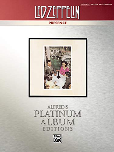 9780739078358: Led Zeppelin -- Presence Platinum Guitar: Authentic Guitar TAB (Alfred's Platinum Album Editions)
